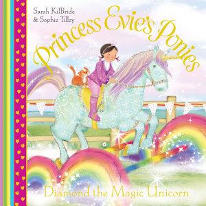 Princess Evie s Ponies  Diamond the Magic Unicorn PDF