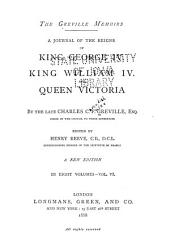The Greville Memoirs: A Journal of the Reigns of King George IV., King William IV. and Queen Victoria, Volume 6