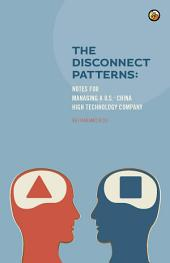 The Disconnect Patterns: Notes for Managing a U. S. -China High Technology Company
