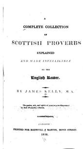 A Complete Collection of Scottish Proverbs: Explained and Made Intelligible to the English Reader