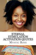 Eternal Stimulation Activation Quotes