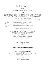 Report on the Scientific Results of the Voyage of H.M.S. Challenger During the Years 1873-76 Under the Command of Captain George S. Nares ... and the Late Captain Frank Tourle Thomson, R.N.
