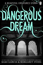 Beautiful Creatures  Dangerous Dream PDF