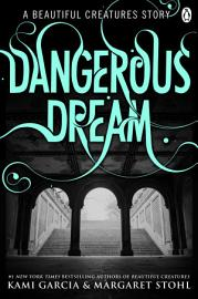 Beautiful Creatures Dangerous Dream