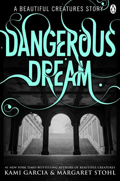 Beautiful Creatures  Dangerous Dream