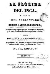 La Florida del Inca. Historia del adelantado Hernando de Soto, gobernador y capitán general del reino de la Florida, y de otros heroicos caballeros españoles e indios, 6: Volumen 2