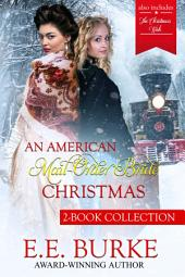 An American Mail-Order Brides Christmas Collection: 2-Book Set Plus A Short Story: A Christmas Wish