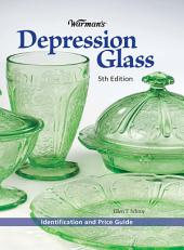 Warman's Depression Glass: Identification and Value Guide, Edition 5