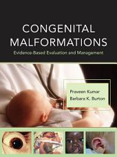 Congenital Malformations: Evidence-Based Evaluation and Management