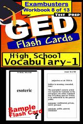 GED Test Prep High School Vocabulary 1 Review--Exambusters Flash Cards--Workbook 8 of 13: GED Exam Study Guide