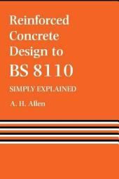 Reinforced Concrete Design to BS 8110 Simply Explained