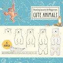 Drawing Lessons for Beginners  Cute Animals PDF