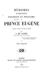 Mémoires et correspondance politique et militaire du prince Eugène: Volume5