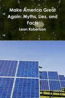 Make America Great Again  Myths  Lies  and Facts PDF