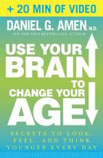 Use Your Brain to Change Your Age (Enhanced Edition)