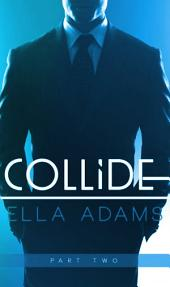 Collide #2: Alpha Billionaire Erotic Romance