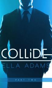 Collide #2: Alpha Billionaire Erotic Romance