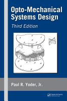 Opto Mechanical Systems Design Third Edition