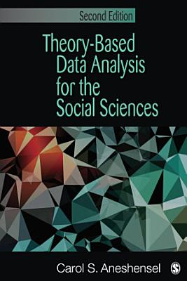 Theory Based Data Analysis for the Social Sciences PDF