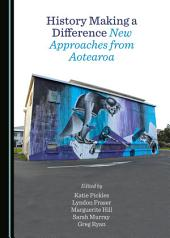 History Making a Difference: New Approaches from Aotearoa
