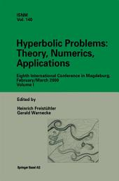 Hyperbolic Problems: Theory, Numerics, Applications: Eighth International Conference in Magdeburg, February/March 2000, Volume 1