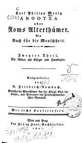 Anthusa oder Roms Alterthümer: Ein Buch f. d. Menschheit. ¬Der Römer als Bürger und Hausvater : Mit 6 Kupfertafeln, Teil 2