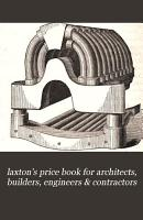 laxton s price book for architects  builders  engineers   contractors PDF