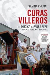 Curas villeros: De Mugica al Padre Pepe. Historias de lucha y esperanza (Prólogo del Padre Pepe)