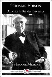 Thomas Edison: America's Greatest Inventor: A 15-Minute Book