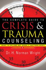The Complete Guide to Crisis   Trauma Counseling PDF