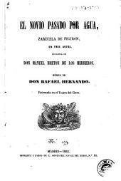 El Novio pasado por agua: zarzuela de figuron, en tres actos
