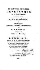 De rationeel-empirische geneeswijze in de geneeskunst verdedigd tegen Dr. J.F.P. Schönfeld, en De geest der homöopathische geneesleer van Dr. S. Hahnemann, getoetst aan rede en ervaring: Volume 1