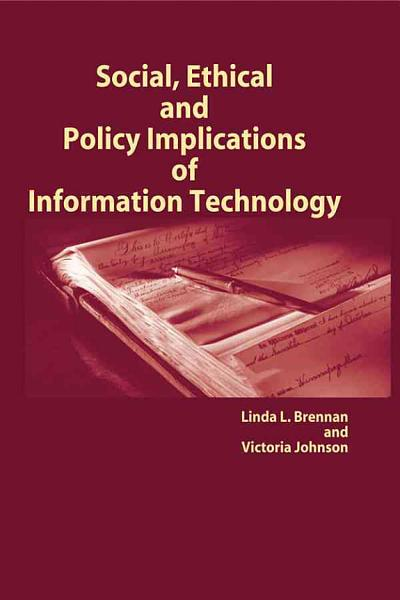 Social  Ethical and Policy Implications of Information Technology
