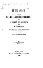 Memorandum sobre el plan del Gobierno Chileno: para consumar su conquista en el Pacífico