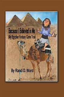 Because I Believed in Me  My Egyptian Fantasy Came True