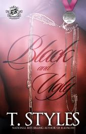 Black & Ugly (The Cartel Publications Presents)
