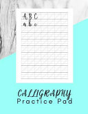 Calligraphy Practice Pad: Modern Calligraphy Practice Sheets - 160 Sheet Pad