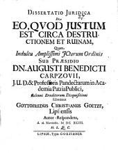 Diss. jur. de eo, quod justum est circa destructionem et ruinam