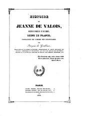 Histoire de Jeanne de Valois, duchesse d'Orléans et de Berry, Reine de France, fondatrice de l'Ordre des annonciades