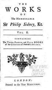 The works of the Honourable Sir Philip Sidney, kt., in prose and verse: Volume 2