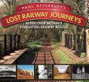 Paul Atterbury's Lost Railway Journeys