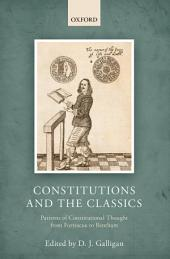 Constitutions and the Classics: Patterns of Constitutional Thought from Fortescue to Bentham