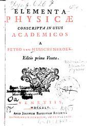 Petri van Musschenbroek Elementa physicae conscripta in usus academicos