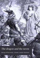 The Dragon and the Raven, Or, The Days of King Alfred