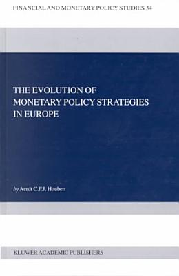 The Evolution of Monetary Policy Strategies in Europe PDF