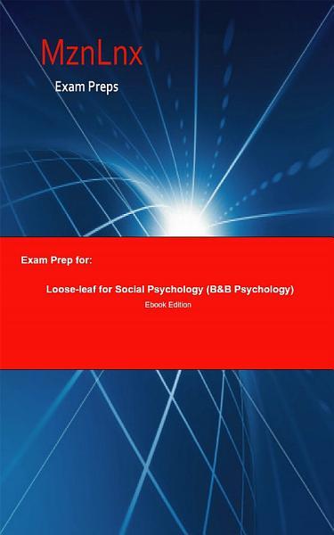 Exam Prep for: Loose-leaf for Social Psychology (B&B Psychology)