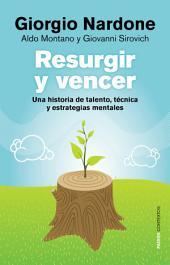 Resurgir y vencer: Una historia de talento, técnica y estrategias mentales