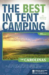 The Best in Tent Camping: The Carolinas: A Guide for Car Campers Who Hate RVs, Concrete Slabs, and Loud Portable Stereos
