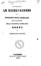 Intorno le osservazioni di Giuseppe Ceva Grimaldi sulla conversione delle rendite pubbliche cenni di Ferdinando Malvica