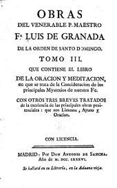 Obras del venerable p. maestro fr. Luis de Granada ...: De la oracion y meditacion ... con tados de la excelencia de las principales obras penitenciales: que son limosn-t.V-VI. Memorial de la vida christiana